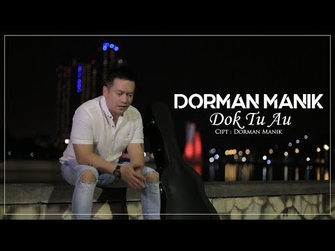 Dorman Manik - Dok Tu Au (Official Music Video)