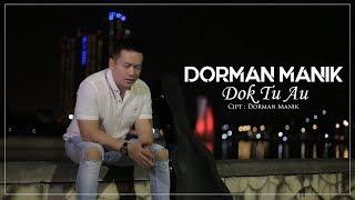 Dorman Manik - Dok Tu Au (Official Music Video)