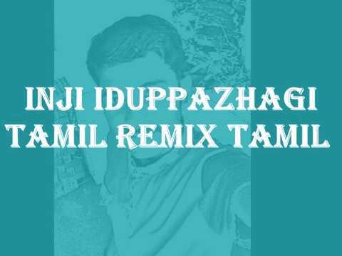 Inji idupazhaga Remix   Karaoke
