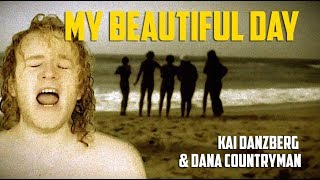 Kai Danzberg & Dana Countryman - My Beautiful Day (Official Musicvideo)