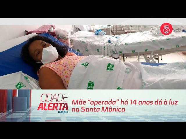 """Mãe """"operada"""" há 14 anos dá à luz na Santa Mônica"""