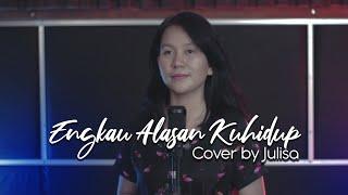 Download Engkau Alasan Kuhidup - Jacqlien Celosse (cover) by Julisa