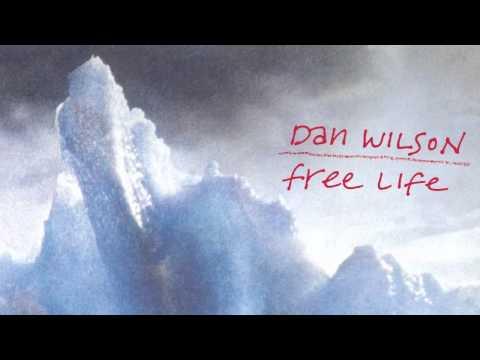 Клип Dan Wilson - Free Life
