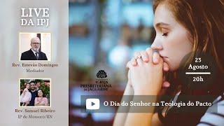 [LIVE] O Dia do Senhor na Teologia do Pacto | Rev. Samuel Ribeiro (IP de Mossoró/RN)