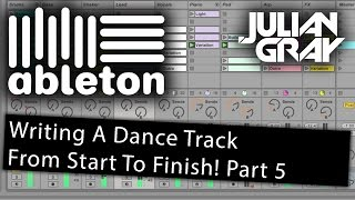 Make an EDM track from start to finish - Part 5 - Ableton Live