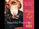 Shirley Horn - Beautiful Friendship