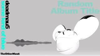 Deadmau5 - Some Kind Of Blue (Upside down version)