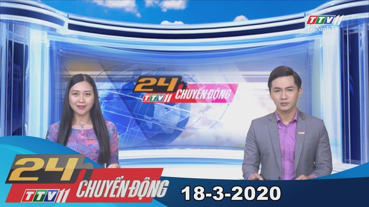 24h Chuyển động 18-3-2020 | Tin tức hôm nay | TayNinhTV