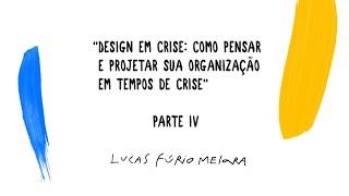 Design em Crise - Parte 4: A Liderança como Dever