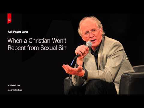 When a Christian Won't Repent from Sexual Sin
