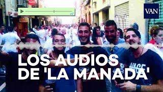 Los audios en el grupo de WhatsApp de 'La Manada' tras el abuso
