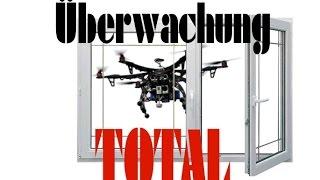Die Drohnen kommen - Privatsphäre ade - Überwachung TOTAL