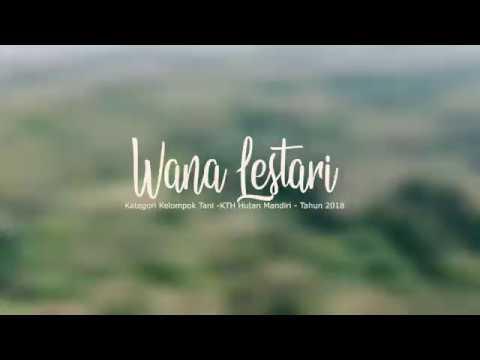 Wana Lestari 2018 KTH Hutan Mandiri