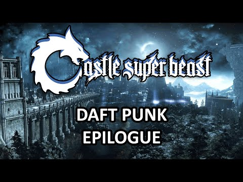 Castle Super Beast Clips: Daft Punk Epilogue