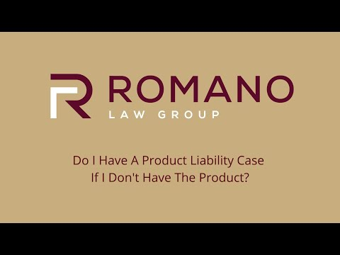 Do I Have A Product Liability Case If I Don't Have The Product? - Personal Injury Lawyer Todd Romano