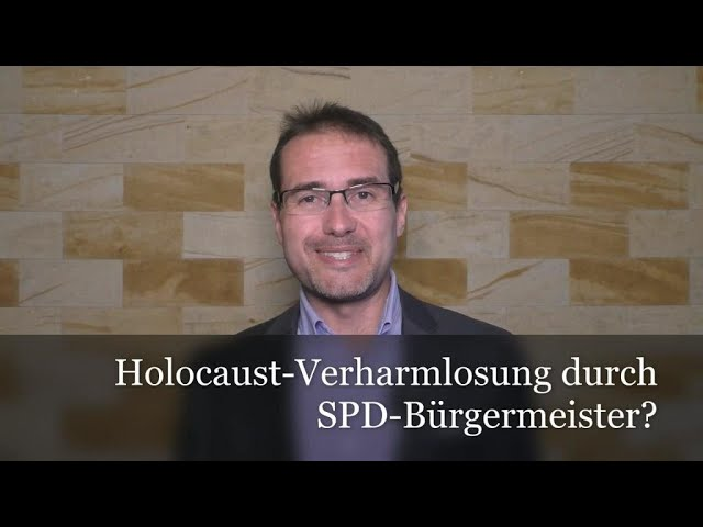 Holocaust-Verharmlosung durch SPD-Bürgermeister?