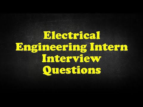 Electrical Engineering Intern Interview Questions