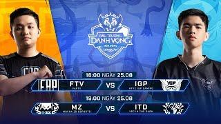FTV vs IGP | MZ vs ITD [Vòng 8 - 25.08] - Đấu Trường Danh Vọng Mùa Đông 2019