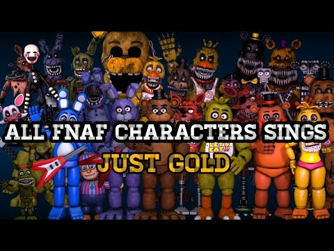 All FNAF Characters sings Just Gold [REMAKE]