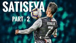 Download Cristiano Ronaldo 2019• Satisfya [Hindi song] Skills & Goals show part - 2 Mp3 and Videos