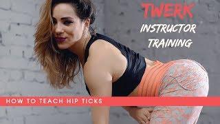 TWERK INSTRUCTOR TRAINING / How to Teach Hip Ticks / Tutorial by DHQ Kris Moskov