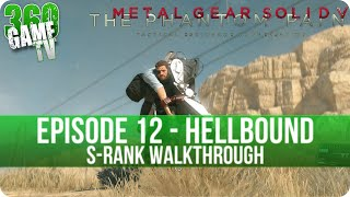 Metal Gear Solid V The Phantom Pain - Episode 12 (Hellbound) S-Rank Walkthrough