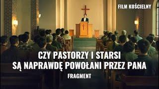 """Film ewangelia """"Zdjąć urok"""" Klip filmowy (5) – Czy pastorzy i starsi świata religijnego są naprawdę powołani przez Pana"""