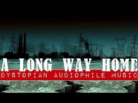 Dystopian Sound: Audiophile Music: A Long Way Home