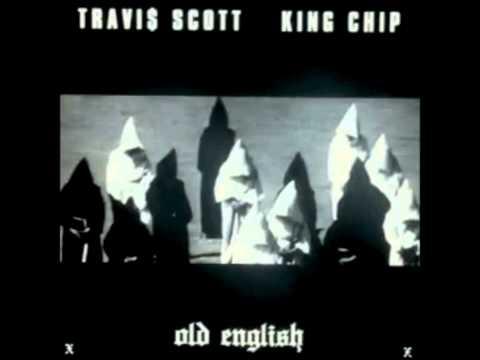 Travis Scott - Old English (feat. King Chip)