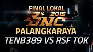 PBNC 2015 Final Lokal : Palangkaraya - TENB389 vs RSF TOK