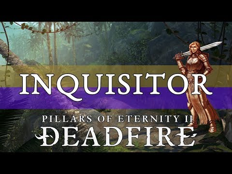 Pillars Of Eternity 2 Builds Guide: Inquisitor