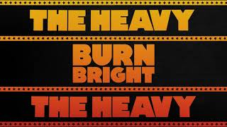 The Heavy - Burn Bright (Official Audio)