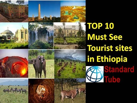 2017 Top 10 Tourist Sites in  Ethiopia : Must see Before You Die