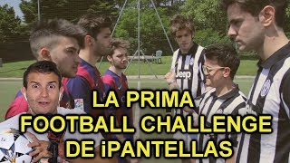 LA PRIMA FOOTBALL CHALLENGE DE iPantellas (REACTION)