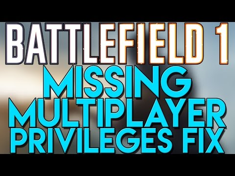 """HOW TO FIX """"MISSING MULTIPLAYER PRIVILEGES"""" ON BATTLEFIELD 1!!"""