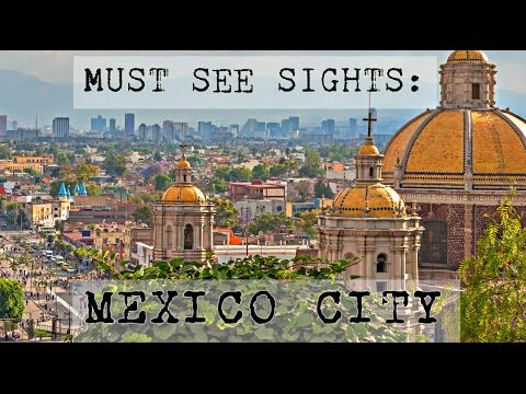 Top Must See Things in Mexico City!
