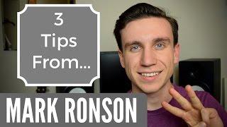 Mark Ronson - 3 Music Making Tips