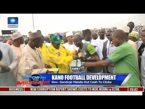 Gov. Ganduje Hands Out Cash To Clubs In Kano | Sports This Morning |