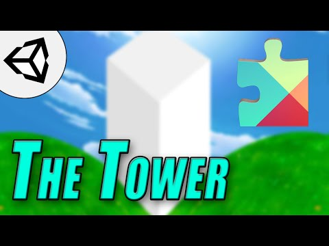 The Tower ,  Google Play Services  • 48 • Mobile Game [Tutorial][C#]