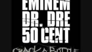 Eminem, 50 Cent, Dr Dre Crack a bottle + Lyrics