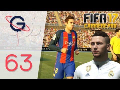 FIFA 17 : CARRIÈRE PRO FR #63 - Le Clasico !