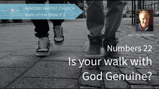 Is your walk with God genuine? Arnesby Baptist Church Sunday 13th September 2020