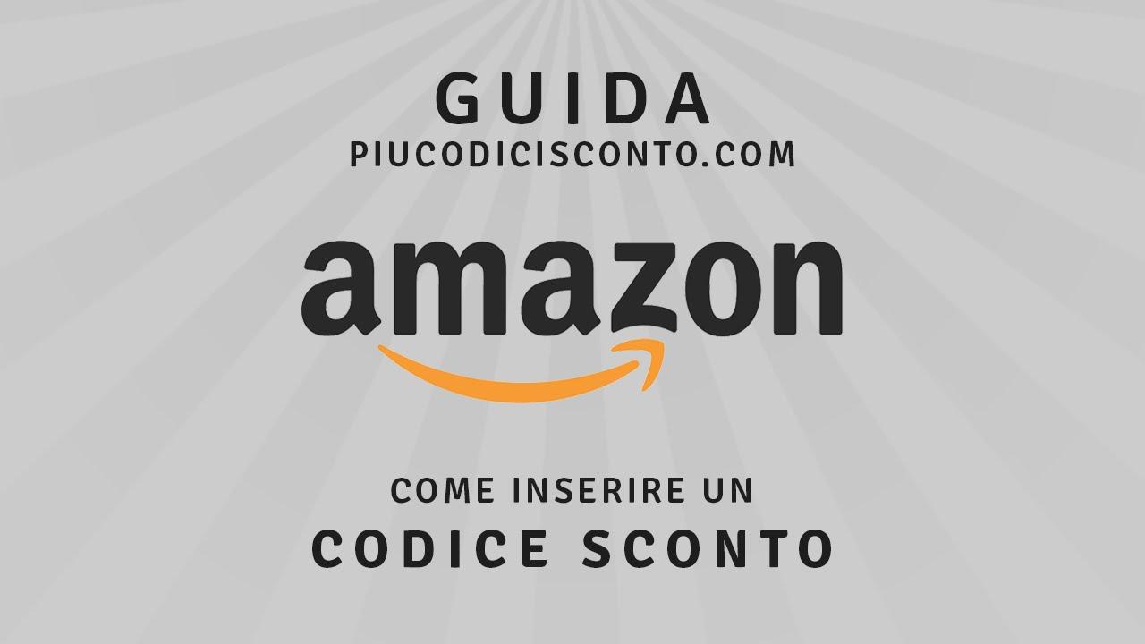 QUANDO INSERIRE CODICE SCONTO AMAZON