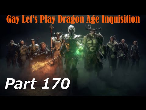 Gay Let's Play Dragon Age Inquisition (Blind) - Part 170 What Pride Had Wrought