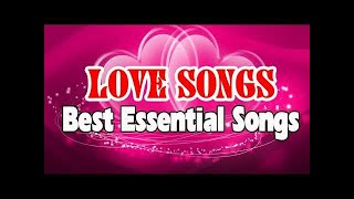 Best Essential Love Songs 70s 80s 90s - Greatest Popular Romantic Love Songs Ever