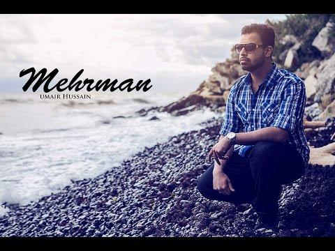 MEHRMAN - OFFICIAL VIDEO - UMAIR HUSSAIN  (2016)