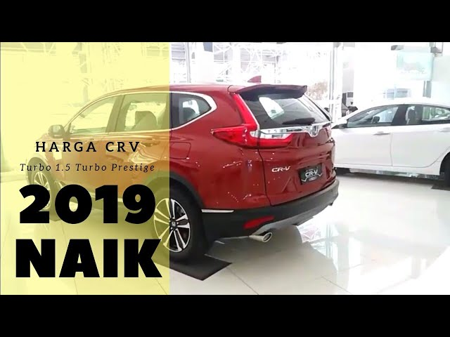 Harga Honda CR-V 1.5 Turbo Prestige 2019 Naik?