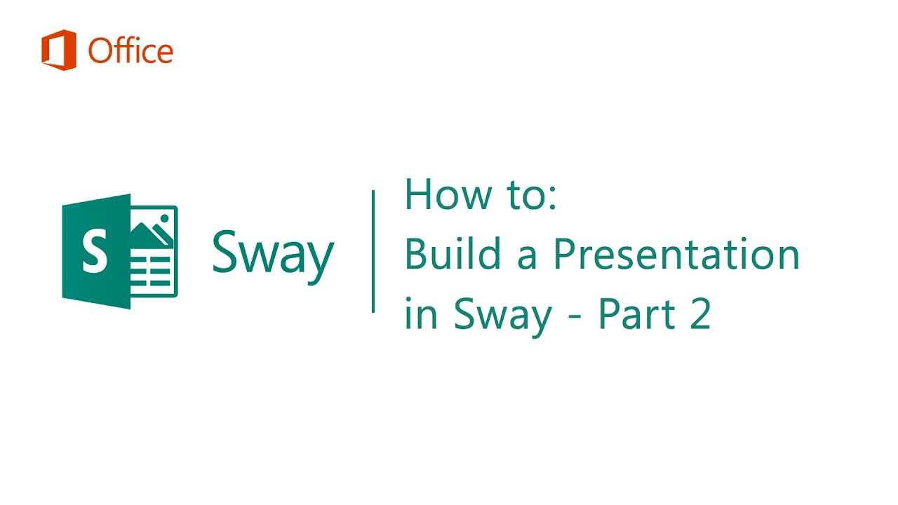 How to Build a Presentation in Sway - Part 2 - Microsoft Sway Tutorials