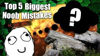 WoT || Top 5 || Biggest Noob Mistakes