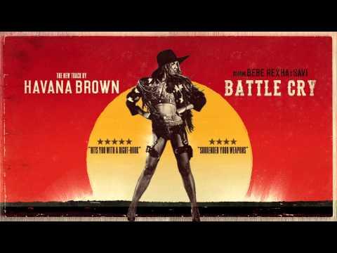 Havana Brown - Battle Cry Ft BeBe Rexha & Savi